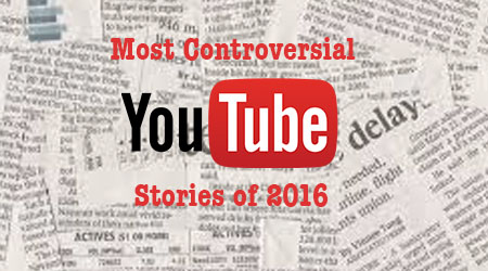 Honest YouTube Rewind: The Most Controversial YouTube Stories of 2016